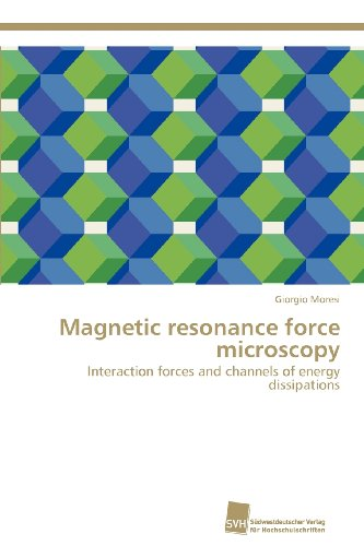 Magnetic Resonance Force Microscopy: Interaction Forces And Channels Of Energy Dissipations