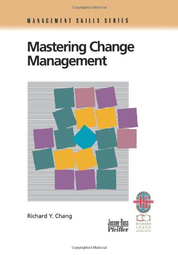 Mastering Change Management: A Practical Guide to Turning Obstacles into Opportunities (Management Skills Series)