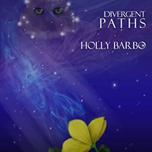 Divergent Paths: Sage Seed Chronicles, Volume 2 | [Holly Barbo]