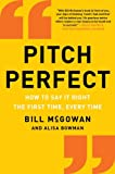 img - for Pitch Perfect: How to Say It Right the First Time, Every Time book / textbook / text book