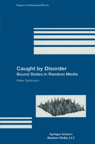 Caught By Disorder: Bound States In Random Media (Progress In Mathematical Physics)