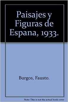 Paisajes y Figuras de Espana, 1933.: Fausto. Burgos: Amazon.com: Books