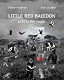 img - for Desiree Finkbeiner: Little Red Balloon (Paperback); 2015 Edition book / textbook / text book