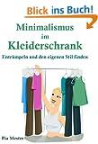 Minimalismus im Kleiderschrank: Entr�mpeln und den eigenen Stil finden