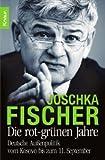 Die rot-grünen Jahre: Deutsche Außenpolitik vom Kosovo bis zum 11. September