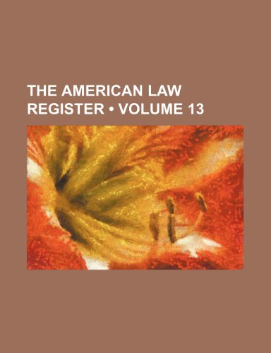 The American Law Register (Volume 13)