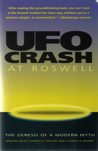 UFO Crash at Roswell: Genesis of a Modern Myth