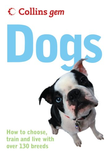 Collins Gem Dogs: How to Choose, Train and Live with Over 130 Breeds PDF