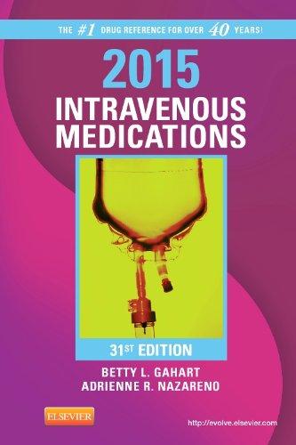 2015 Intravenous Medications: A Handbook for Nurses and Health Professionals, 31e