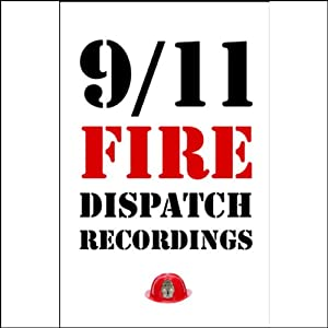 9/11 Fire Dispatch Recordings Speech