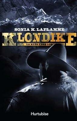 Klondike V. 01 la Ruee Vers l'Or par Laflamme Sonia K.