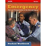 img - for Amercian Association of Orthopaedic Surgeons (AAOS) Emergency Care and Transportation of the Sick and Injured, 9th Edition, STUDENT WORKBOOK (Includes answers to review questions, exercises cover the DOT EMT-Basic National Standard Curriculum) book / textbook / text book