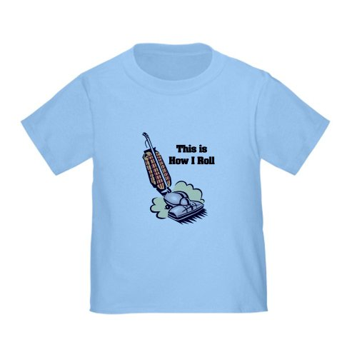 Cafepress How I Roll Vacuum Cleaner Toddler T-Shirt - 4T Baby Blue