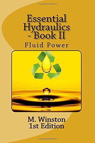 Essential Hydraulics: Fluid Power - Intermediate (Oil Hydraulic) (Volume 2)