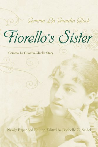 Fiorello's Sister: Gemma La Guardia Gluck's Story (Religion, Theology, and the Holocaust)