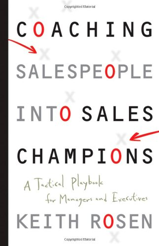 Coaching Salespeople into Sales Champions: A