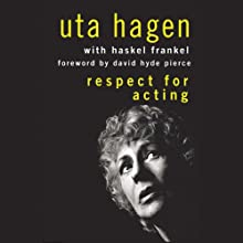 Respect for Acting, 2nd Edition (       UNABRIDGED) by Uta Hagen, Haskel Frankel Narrated by Angele Masters