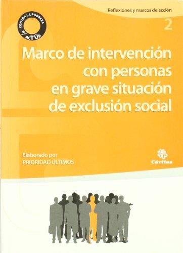 Marco de intervención con personas en grave situación de exclusión social (Reflexiones y marcos de acción)