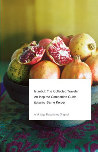 Istanbul: The Collected Traveler: An Inspired Companion Guide (Vintage Departures Original)