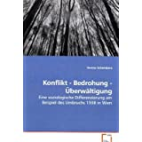 """Konflikt - Bedrohung - �berw�ltigung: Eine soziologische Differenzierung am Beispiel des Umbruchs 1938 in Wienvon """"Verena Schembera"""""""