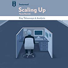 Key Takeaways & Analysis of Scaling Up: How a Few Companies Make It...And Why the Rest Don't, by Verne Harnish Audiobook by  Instaread Narrated by Kevin Gillispie