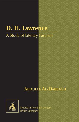 D. H. Lawrence: A Study of Literary Fascism (Studies in Twentieth-Century British Literature)