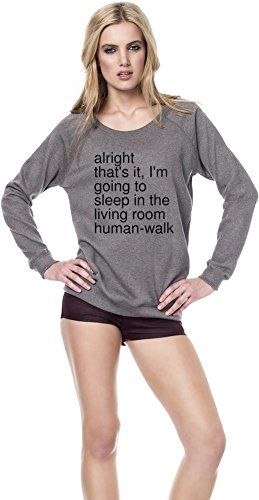 alright that's it, I'm going to sleep in the living room Womens Continental Sweatshirt X-Large hier kaufen
