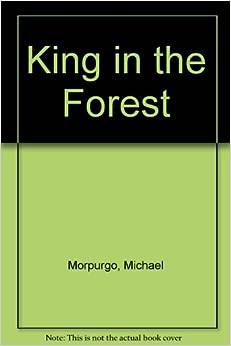 King In The Forest Michael Morpurgo Tony Kerins border=