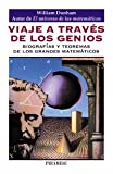 Viaje a Traves De Los Genios/Journey Through Genius: Biografias Y Teoremas De Los Grandes Matematicos / The Great Theorems of Mathematics (8436816625) by Dunham, William