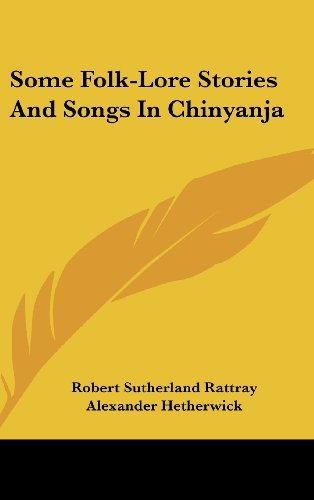 Some Folk-Lore Stories and Songs in Chinyanja