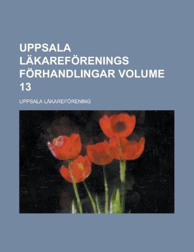 Uppsala Lakareforenings Forhandlingar Volume 13