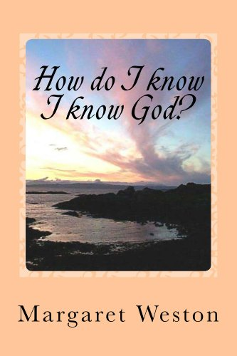 Free Kindle Book : HOW DO I KNOW I KNOW GOD? (How do I know? Book 1)