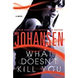 What Doesn't Kill You�� [WHAT DOESNT KILL YOU] [Hardcover] ~ Iris Johansen