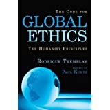 The Code for Global Ethics: Ten Humanist Principlesby Rodrigue Tremblay