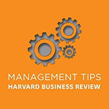 Management Tips: From Harvard Business Review (       UNABRIDGED) by Harvard Business Review Narrated by Kevin Stillwell