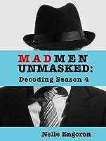 Mad Men Unmasked: Decoding Season 4 (English Edition)