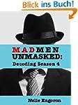 Mad Men Unmasked: Decoding Season 4 (...