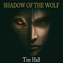 Shadow of the Wolf (       UNABRIDGED) by Tim Hall Narrated by Joe Jameson