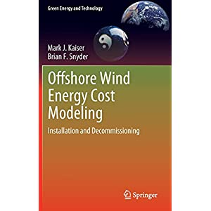 Offshore Wind Energy Cost Modeling: Installation and Decommissioning (Green Energy and Technology)