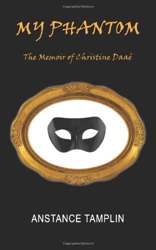 My Phantom: The Memoir of Christine Daaé