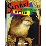 img - for Survival: Could You Be an Otter? book / textbook / text book