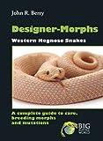 John R.Berry Designer-Morphs Western Hognose Snakes