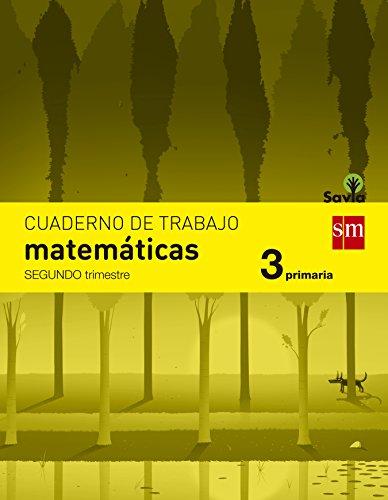 Cuaderno de matemáticas. 3 Primaria, 2 Trimestre. Savia