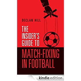 The Insider's Guide to Match-Fixing in Football