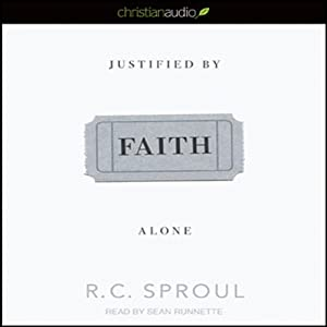 Justified by Faith Alone | [R. C. Sproul]