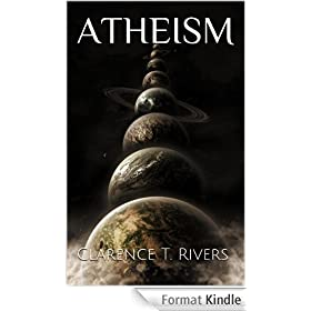 Atheism: Discovering, Understanding, and Practicing Atheism! (Atheists, Religion, Anti-Religion, Skeptics, and Believers) (Atheism, Atheists, Religion, ... Skeptics, and Believers) (English Edition)