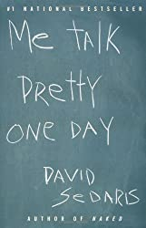 Me Talk Pretty One Day by David Sedaris
