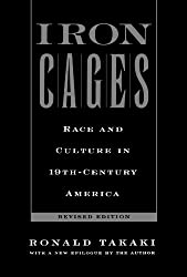 Iron Cages : Race and Culture in 19th-Century America