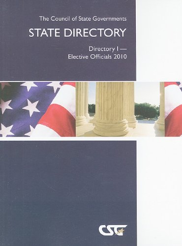 The Council of State Governments State Directory: Directory I - Elective Officials
