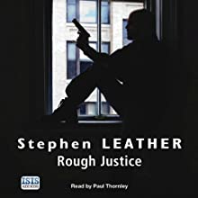 Rough Justice: Dan Shepherd, Book 7 (       UNABRIDGED) by Stephen Leather Narrated by Paul Thornley